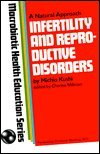 Infertility and Reproductive Disorders, Michio Kushi and Charles Millman, 0870406388