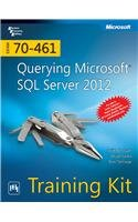 Training Kit (Exam 70-461): Querying Microsoft SQL Server 2012 (Microsoft Sql Server 2012 Step By Step)