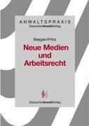 Handbuch Internet.Arbeitsrecht: (Ehemals: Neue Medien und Arbeitsrecht) (AnwaltsPraxis)