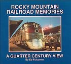 Rocky Mountain Railroad Memories - A Quarter Century View, Ed Fulcomer, 0918654432
