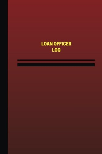 Loan Officer Log (Logbook, Journal - 124 pages, 6 x 9 inches): Loan Officer Logbook (Red Cover, Medium) (Unique Logbook/Record Books) PDF
