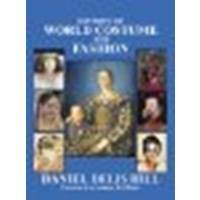 History of World Costume and Fashion by Daniel Delis Hill [Prentice Hall, 2010] [Hardcover] (Hardcover)