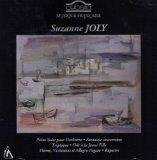 Joly: Petite Suite pour Orcehstre; Fantaisie Concertante (Concert Fantasy); Triptyque (Triptych); Ode a la Jeune Fille (Ode to a Young Girl, for children's choir); Theme, Variations et Allegro Fugato; Rupestre (Rock)