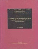A Golden Chain of Civilization INdic, Iranic, Semitic and Hellenic UP to C. 600 BC: History of Science, Philosohy and Culture in Indian Civilziation, ... and Culture in Indian Civilization)