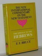 Epistle to the Hebrews (New International Commentary on the New Testament) 1st (first) edition by Bruce, F.F. published by William B. Eerdmans Publishing Company (1964) [Hardcover]