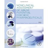 Nonclinical Assessment of Abuse Potential for New Pharmaceuticals [HARDCOVER] [2015] [By Carrie Markgraf MD PhD(Editor)] PDF