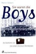 Sie waren die Boys: Die Geschichte von 732 jungen Holocaust-Überlebenden