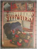 The Complete Book of Pillow Stitchery, Jill Jarnow, 0671225383
