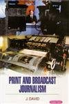 Read Online Print and Broadcast Journalism pdf