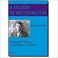 Escada de Wittgenstein. A Linguagem Poética e o Estranhamento do Cotidiano (Em Portuguese do Brasil)
