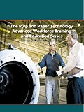 The Pulp and Paper Technology Advanced Workforce and Education Series : Volume 2, , 1595101578