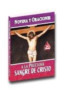 Novena y Oraciones a la Preciosa Sangre De Cristo - 6ta Edicion -