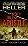 The 13th Apostle, Richard F. Heller and Rachael F. Heller, 0061239852