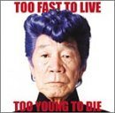 Too Fast to Live Too Young to Die by Kishidan (2004-03-17)