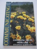 Communicating: Conveying Truth With Love (The Love One Another Bible Study)