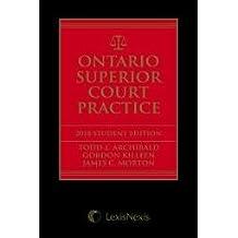 Ontario Superior Court Practice, 2018 Edition – Student Edition + E-Book