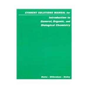 Students Solution Manual for Introduction to General, Organic, and Biological Chemistry