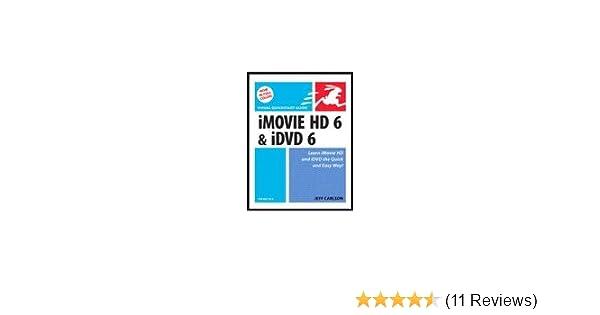 imovie hd 6 and idvd 6 for mac os x jeff carlson amazon com books rh amazon com iMovie 11 HD iMovie 07