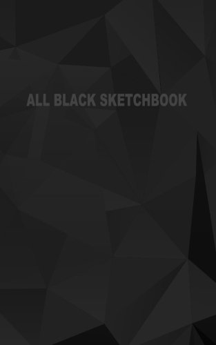All Black Sketchbook: Blank Black Paper Sketchbook (Notebook) (Journal) 5 x 8, 50 Pages (Volume 3)