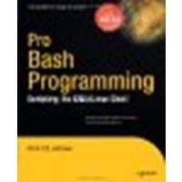 Pro Bash Programming Scripting the Linux Shell by Johnson, Chris [Apress,2009] (Paperback)