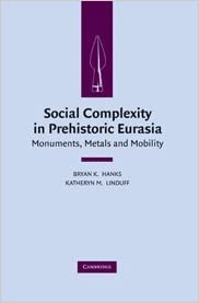 Social Complexity in Prehistoric Eurasia: Monuments, Metals and Mobility