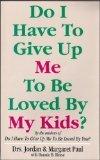 Do I Have to Give Up Me to Be Loved by My Kids?