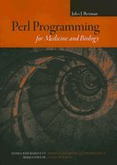 Perl Programming for Medicine & Biology (07) by Berman, Jules J [Paperback (2007)] by Jones & Bartlet, Paperback(2007)