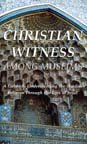 img - for CHRISTIAN WITNESS AMONG MUSLIMS : A GUIDE TO UNDERSTANDING THE MUSLIM RELIGION T book / textbook / text book