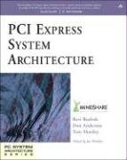 PCI Express System Architecture by Mindshare Inc. Published by Addison-Wesley Professional 1st (first) edition (2003) Paperback