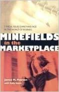Minefields in the Marketplace: Ethical Issues Christians Face in the World of Business by James M. Pearson (2005-11-01)