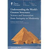 Download Understanding the World's Greatest Structures: Science and Innovation from Antiquity to Modernity - Transcript Book pdf epub