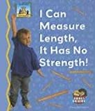 I Can Measure Length, It Has No Strength!