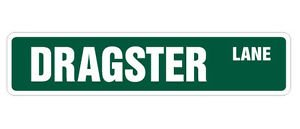 DRAGSTER Street Sign Decal new drag racer car strip gift racetrack racing driver