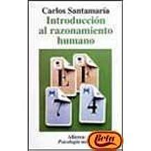 Introduccion al razonamiento humano/ Introduction to Human Reasoning (Spanish Edition) Jun 30, 2007