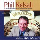 Shall We Dance? by Phil Kelsall