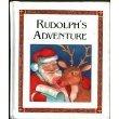 Rudolph's Adventure, Carolyn Quattrocki, Susan Spellman, Robert Lewis May, 1561737119