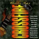 Crossfire: A Salute to Stevie Ray by Crossfire