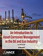 Download An Introduction to Asset Corrosion Management in the Oil and Gas Industry, 2nd edition PDF