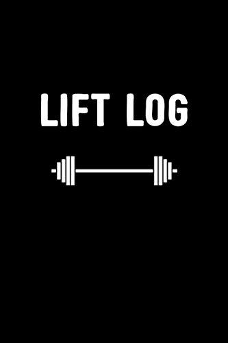 Lift Log: Workout Log Book / Inspiring Journal / Motivational Fitness, Weight Lifting, Cardio Tracker