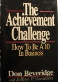 The Achievement Challenge, Don Beveridge and Jeffrey P. Davidson, 1556230605