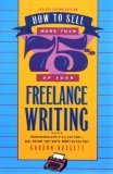 How to Sell More Than 75% of Your Freelance Writing, Revised Second Edition, Gordon Burgett, 1559586893