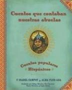 Cuentos que contaban nuestras abuelas (Tales Our Abuelitas Told): Cuentos populares Hispánicos (Spanish Edition) PDF