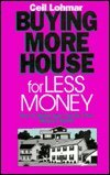 Buying More House for Less Money, Ceil Lohmar, 1557381623