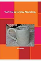 Thirty Steps To Clay Modelling. Paperback