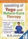 Speaking of Yoga and Nature-Cure Therapy, Joshi, K. S., 8120713605
