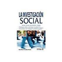La investigacion social/ Social Research (Spanish Edition) ebook