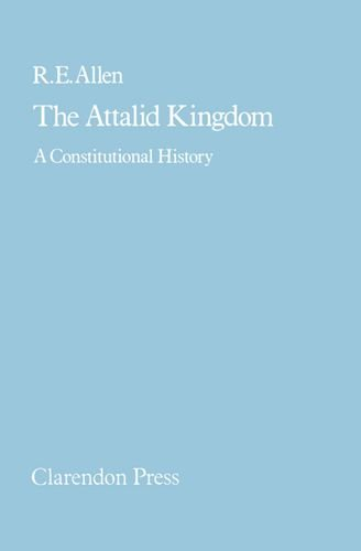 The Attalid Kingdom: A Constitutional History