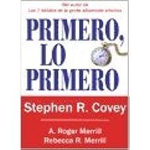 PRIMERO LO PRIMERO (Spanish Edition)