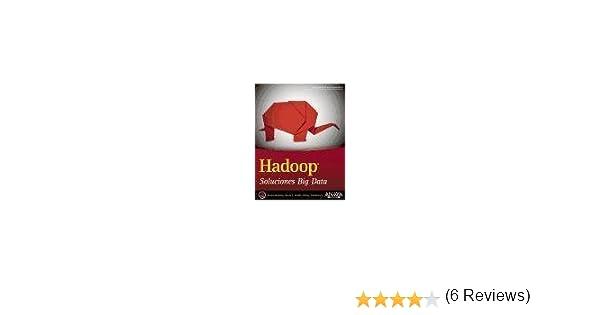 Hadoop : soluciones Big Data By author Boris Lublinsky published on September, 2014: Amazon.es: Boris Lublinsky: Libros