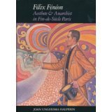 Felix Feneon, Aesthete and Anarchist 9780300043006